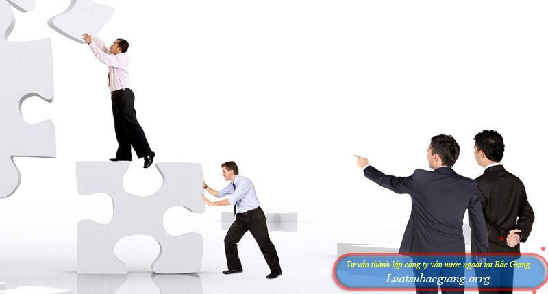 Tư vấn thành lập công ty vốn nước ngoài tại Bắc Giang