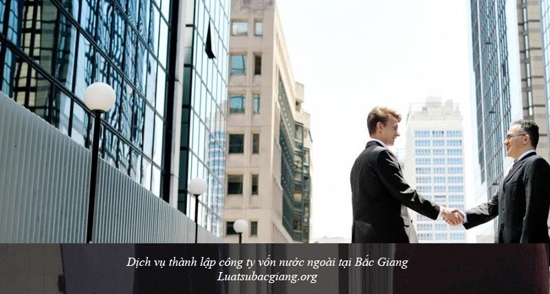 Dịch vụ thành lập công ty vốn nước ngoài tại Bắc Giang